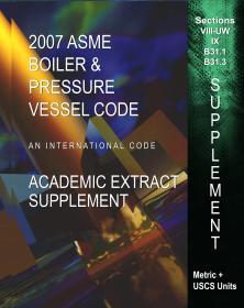 2007 ASME Boiler & Pressure Vessel Code Academic Supplement